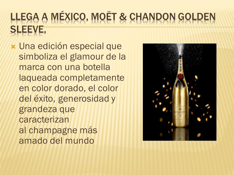 Llega a México, Moët & Chandon Golden Sleeve,