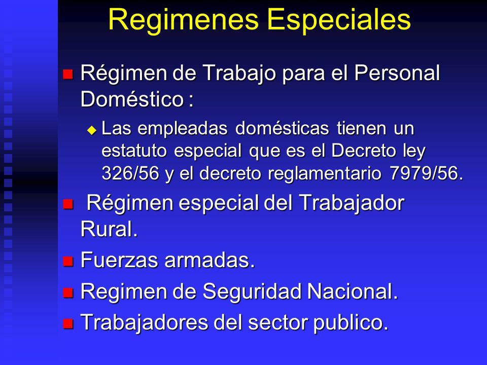 Regimenes Especiales Régimen de Trabajo para el Personal Doméstico :