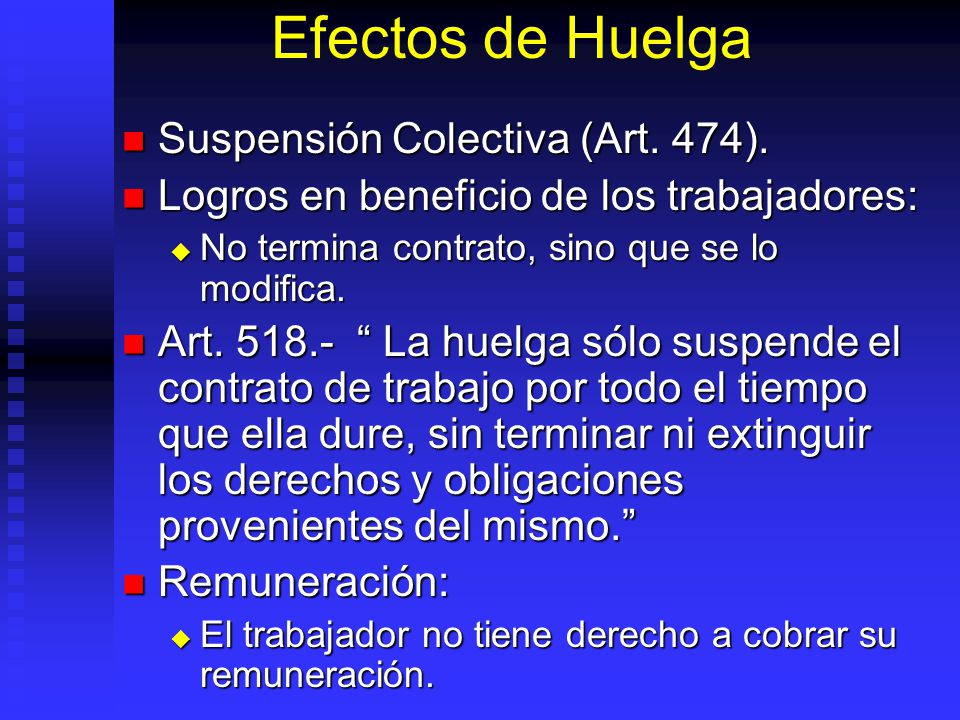 Efectos de Huelga Suspensión Colectiva (Art. 474).