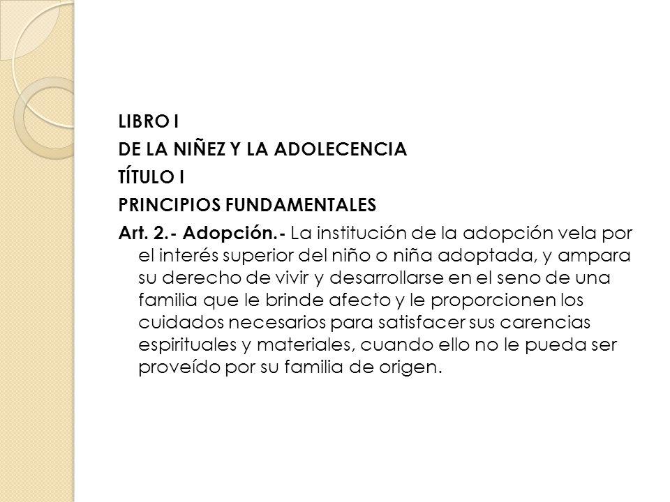 LIBRO I DE LA NIÑEZ Y LA ADOLECENCIA. TÍTULO I. PRINCIPIOS FUNDAMENTALES.