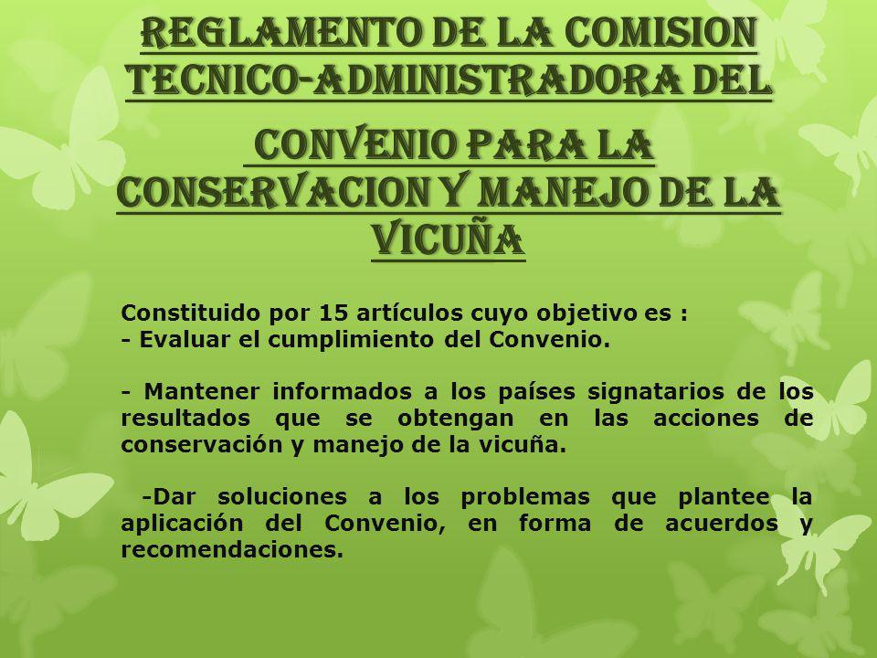 REGLAMENTO DE LA COMISION TECNICO-ADMINISTRADORA DEL CONVENIO PARA LA CONSERVACION Y MANEJO DE LA VICUÑA