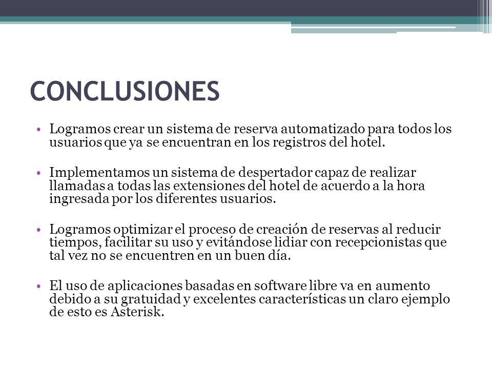 CONCLUSIONES Logramos crear un sistema de reserva automatizado para todos los usuarios que ya se encuentran en los registros del hotel.