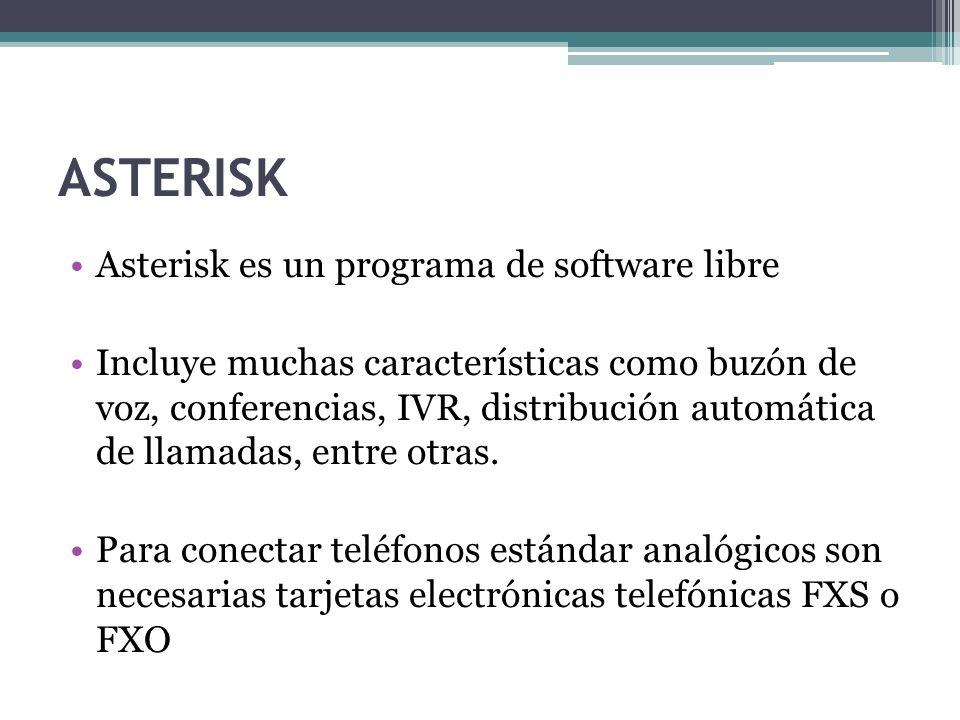 ASTERISK Asterisk es un programa de software libre