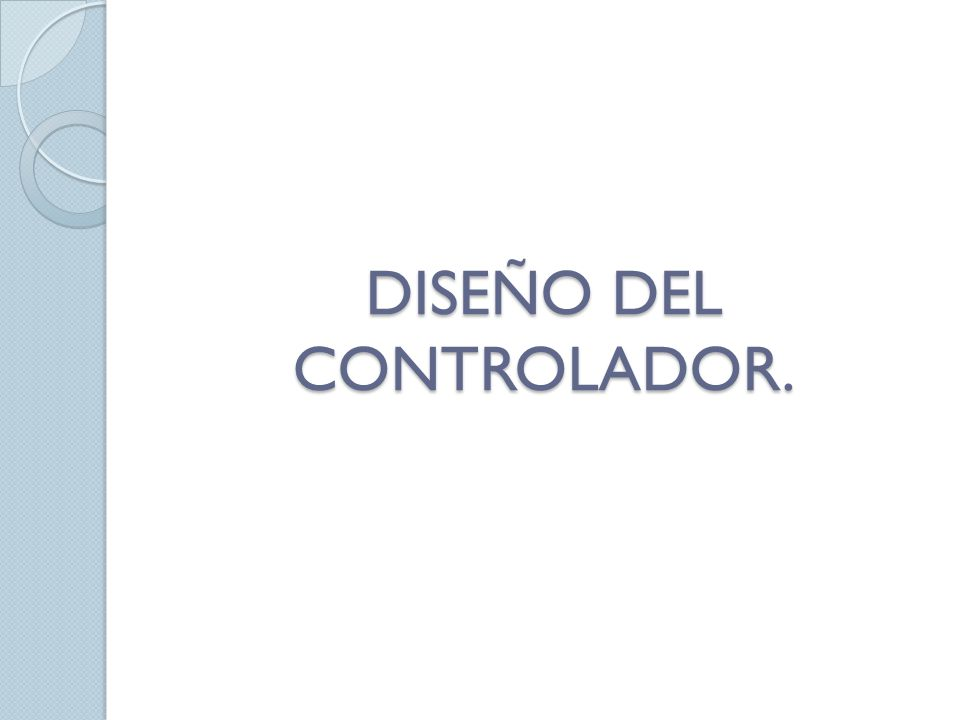 DISEÑO DEL CONTROLADOR.