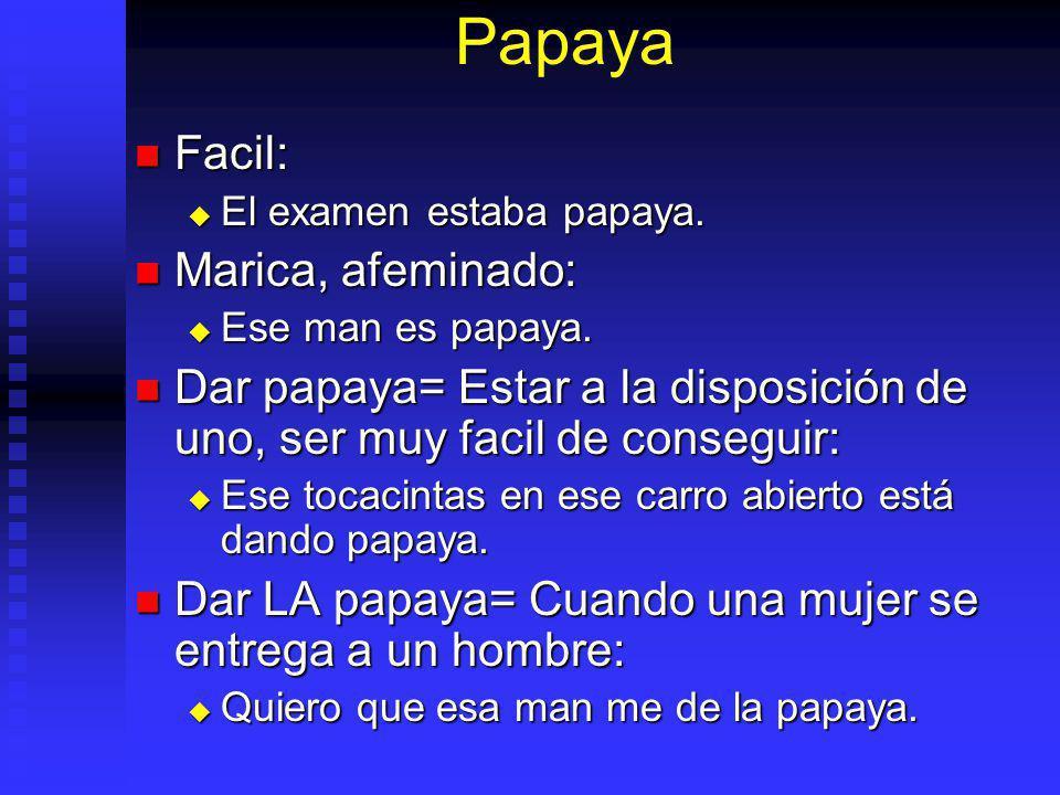 Papaya Facil: Marica, afeminado: