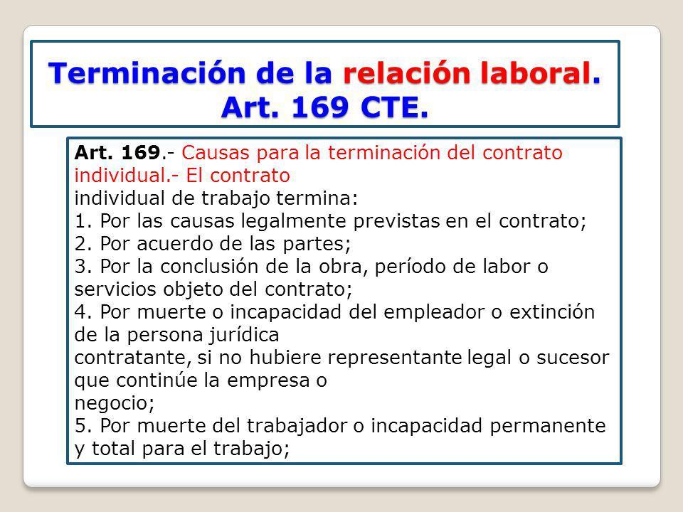 Terminación de la relación laboral. Art. 169 CTE.
