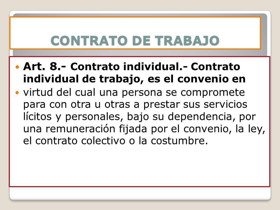 CONTRATO DE TRABAJO Art. 8.- Contrato individual.- Contrato individual de trabajo, es el convenio en.