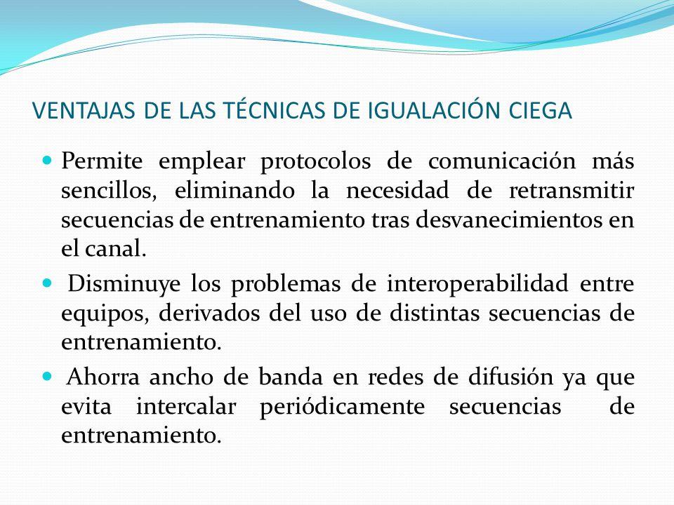 VENTAJAS DE LAS TÉCNICAS DE IGUALACIÓN CIEGA