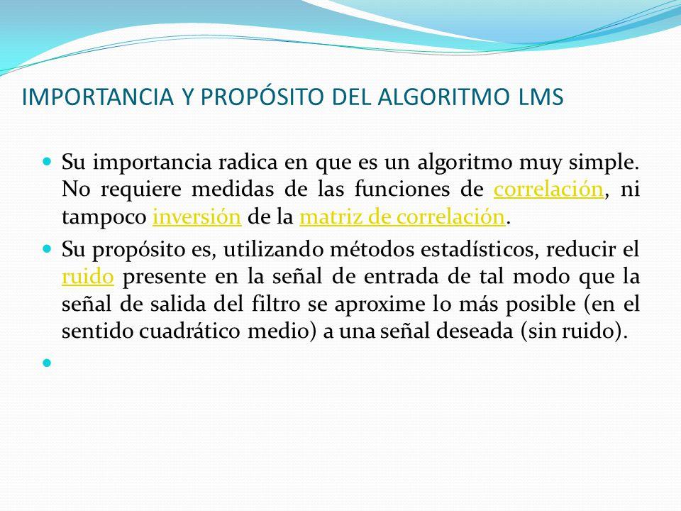 IMPORTANCIA Y PROPÓSITO DEL ALGORITMO LMS