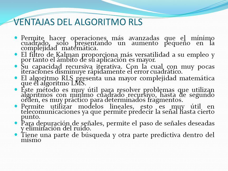 VENTAJAS DEL ALGORITMO RLS