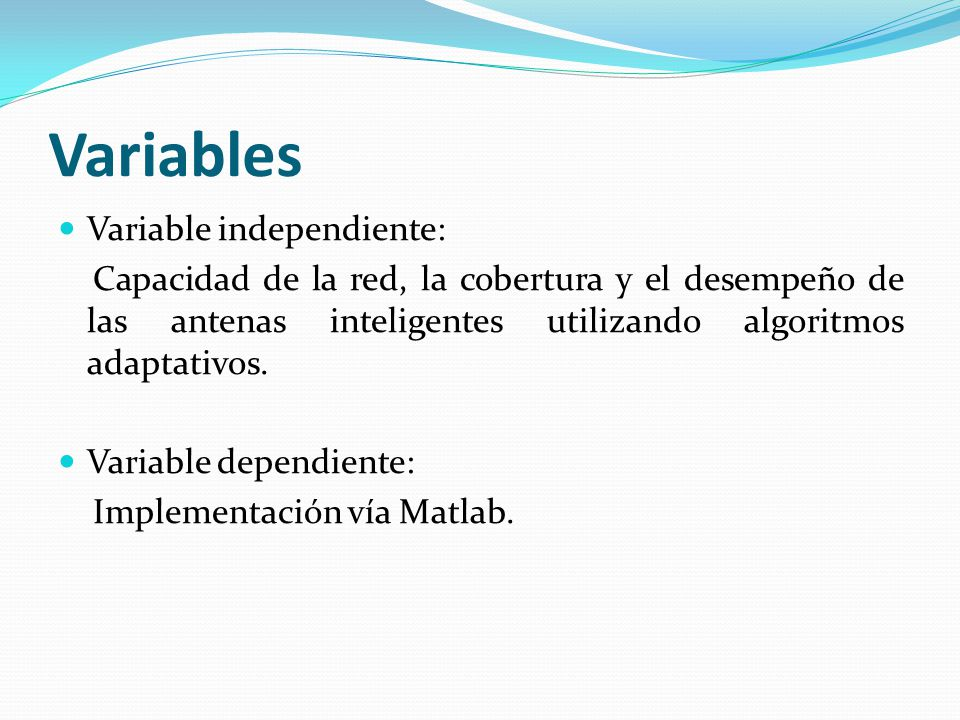 Variables Variable independiente: