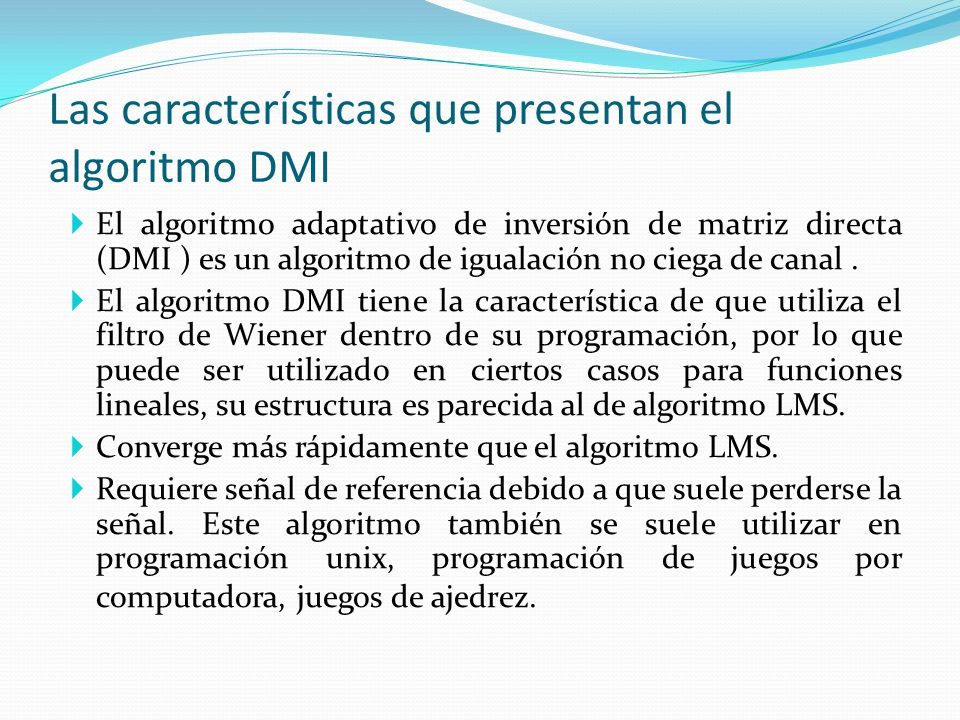 Las características que presentan el algoritmo DMI