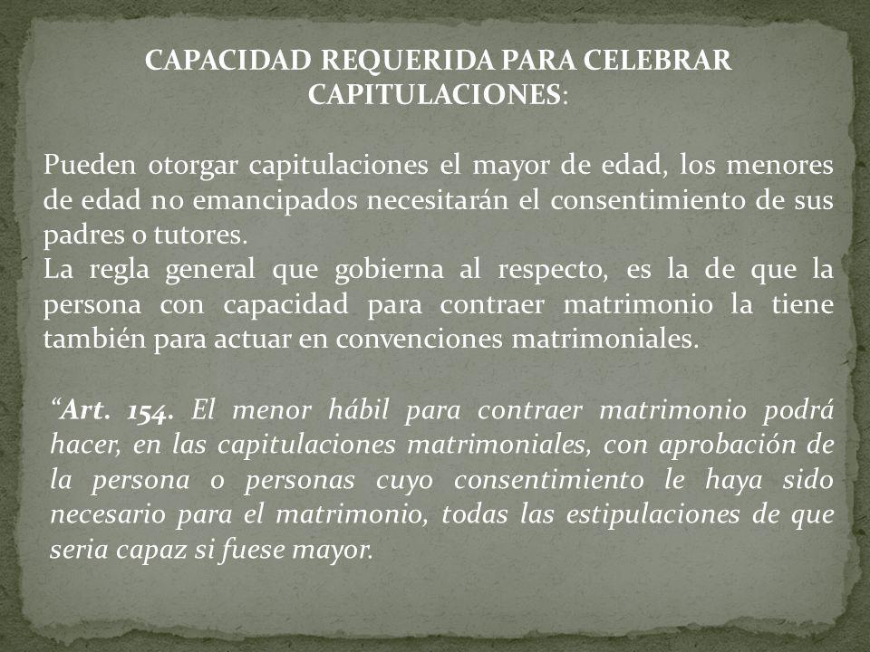 CAPACIDAD REQUERIDA PARA CELEBRAR CAPITULACIONES:
