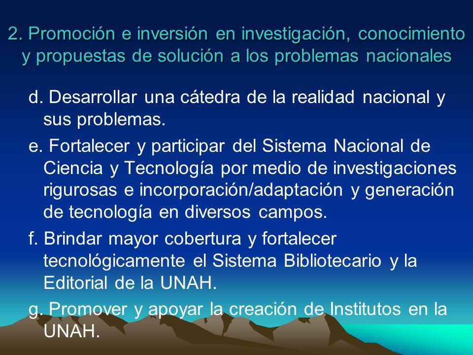 2. Promoción e inversión en investigación, conocimiento y propuestas de solución a los problemas nacionales