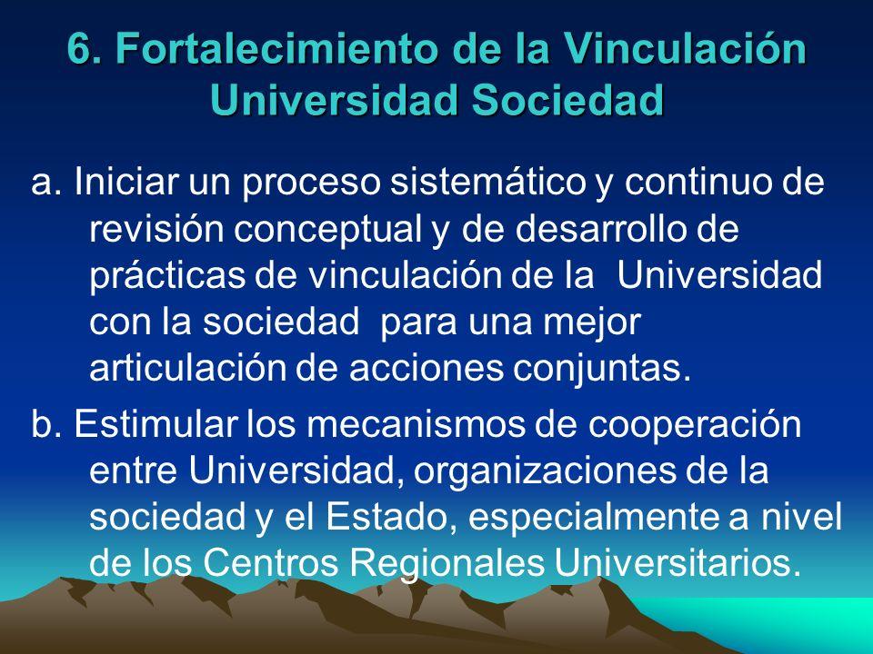 6. Fortalecimiento de la Vinculación Universidad Sociedad