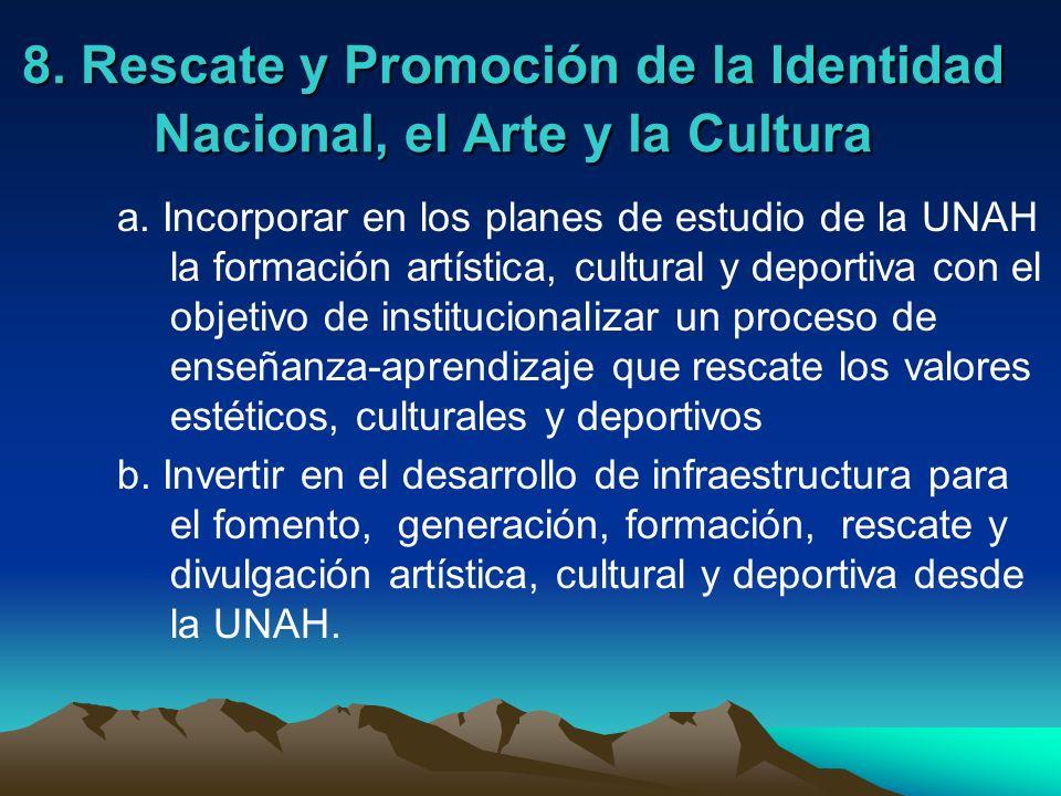 8. Rescate y Promoción de la Identidad Nacional, el Arte y la Cultura