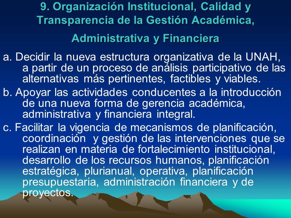 9. Organización Institucional, Calidad y Transparencia de la Gestión Académica, Administrativa y Financiera