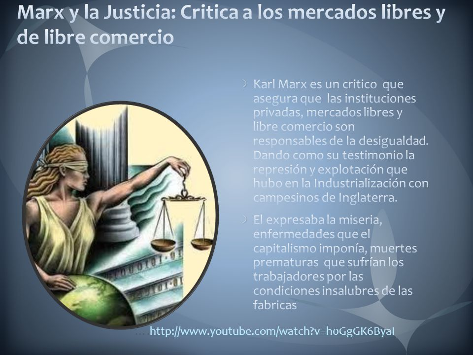 Marx y la Justicia: Critica a los mercados libres y de libre comercio