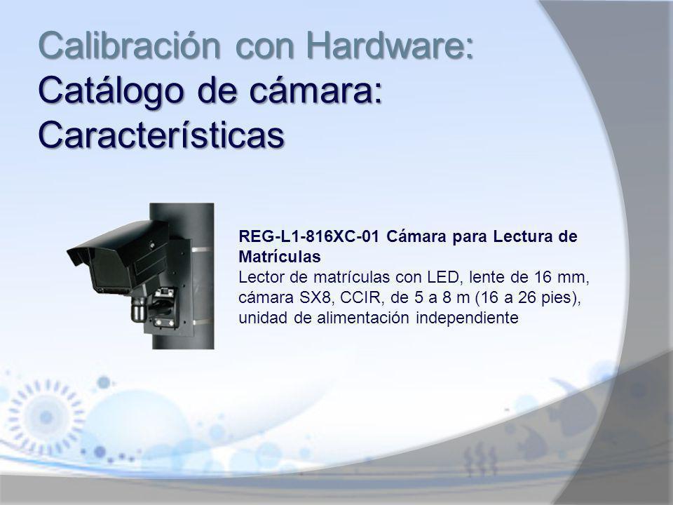 Calibración con Hardware: Catálogo de cámara: Características