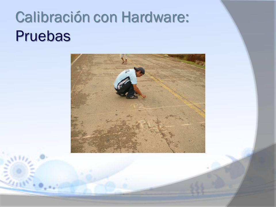 Calibración con Hardware: Pruebas