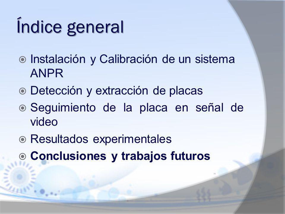 Índice general Instalación y Calibración de un sistema ANPR
