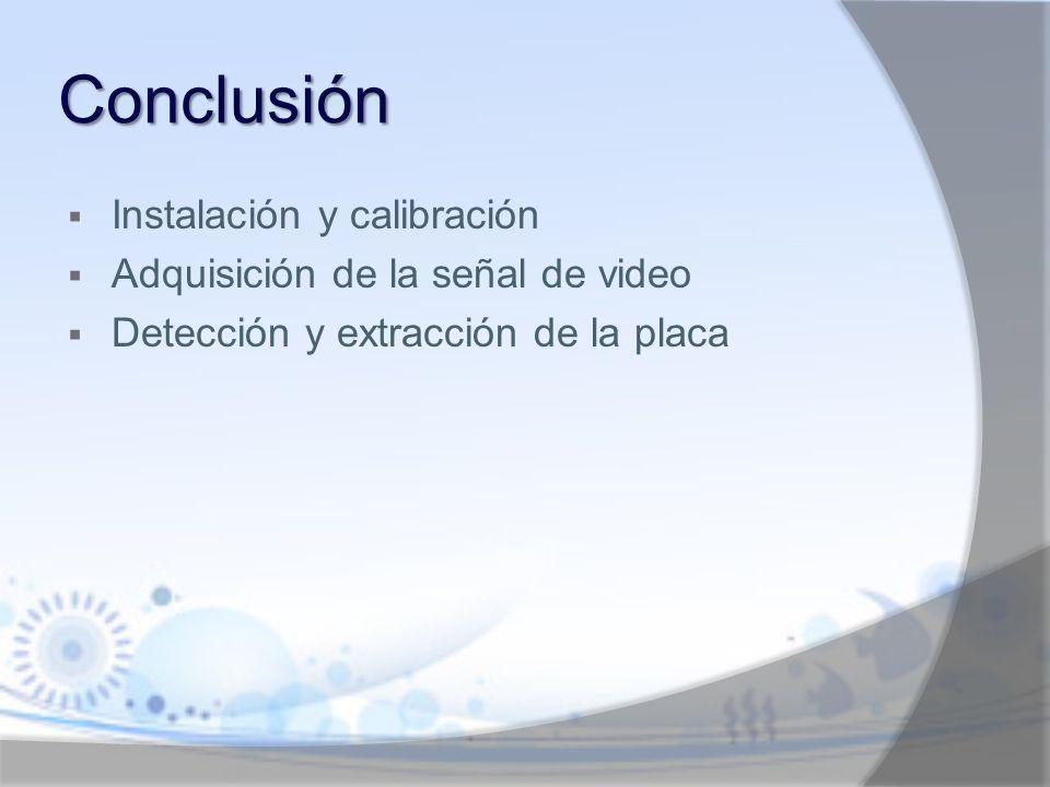 Conclusión Instalación y calibración Adquisición de la señal de video