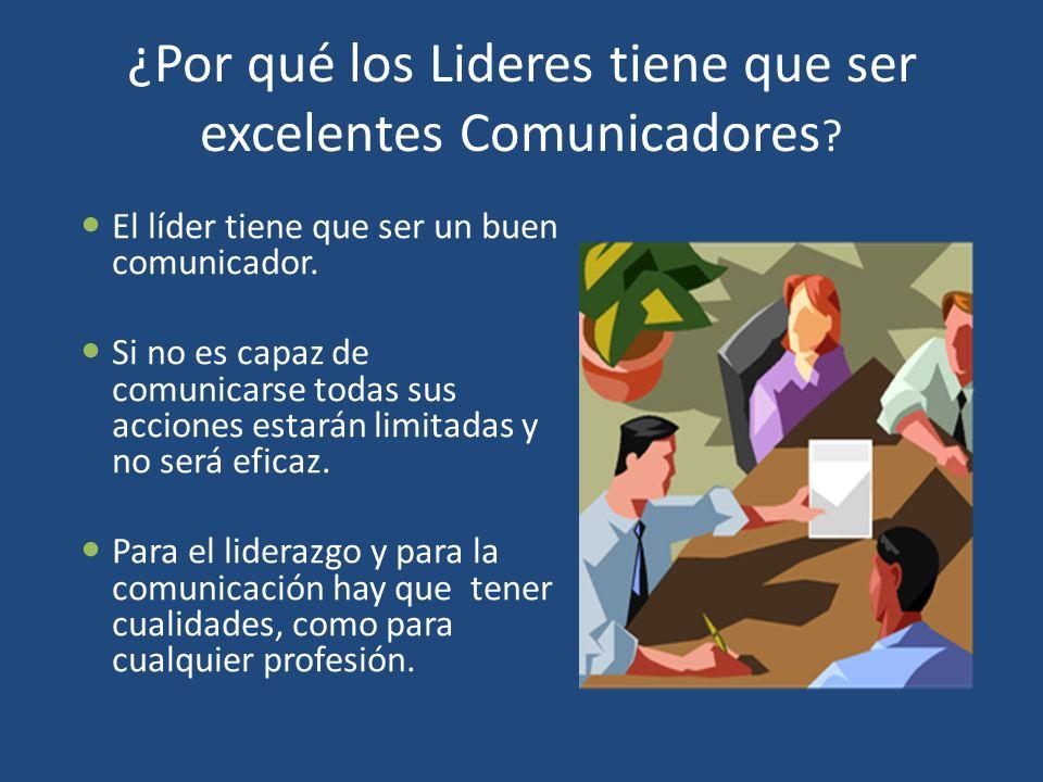 ¿Por qué los Lideres tiene que ser excelentes Comunicadores