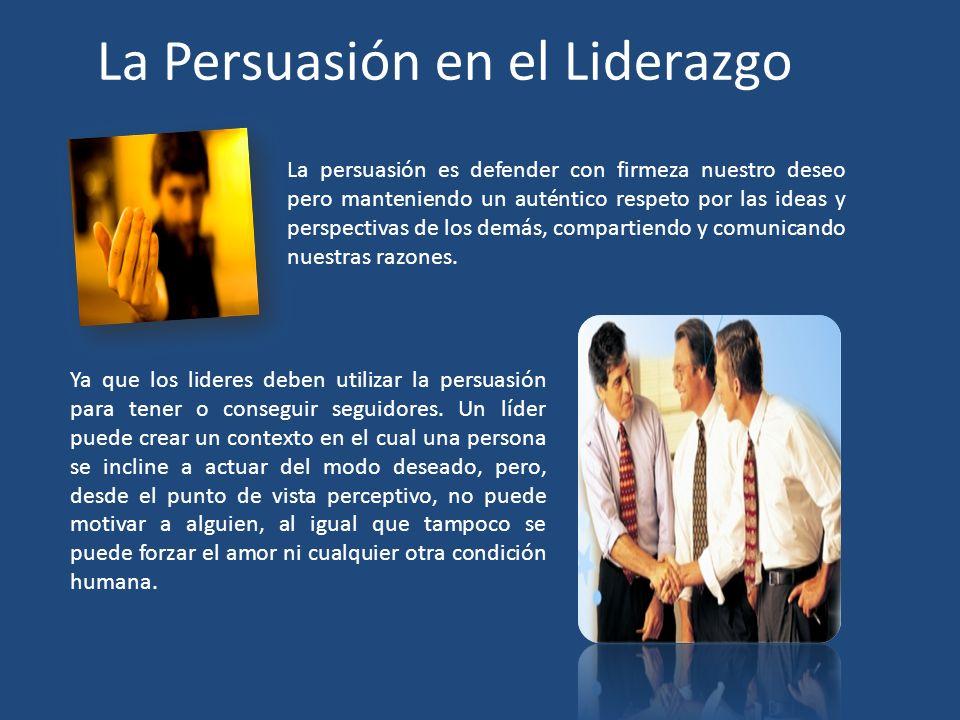 La Persuasión en el Liderazgo