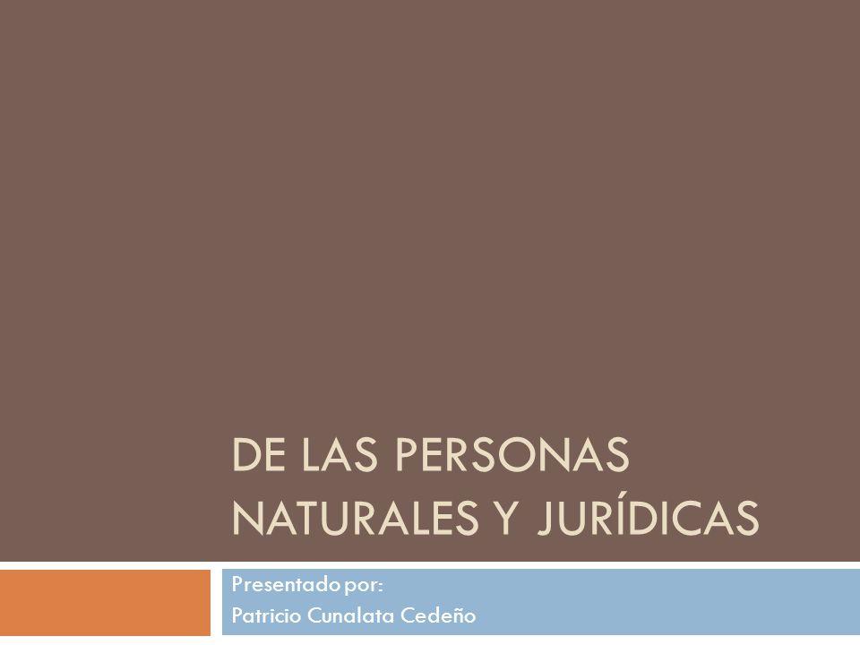 De las personas Naturales y Jurídicas