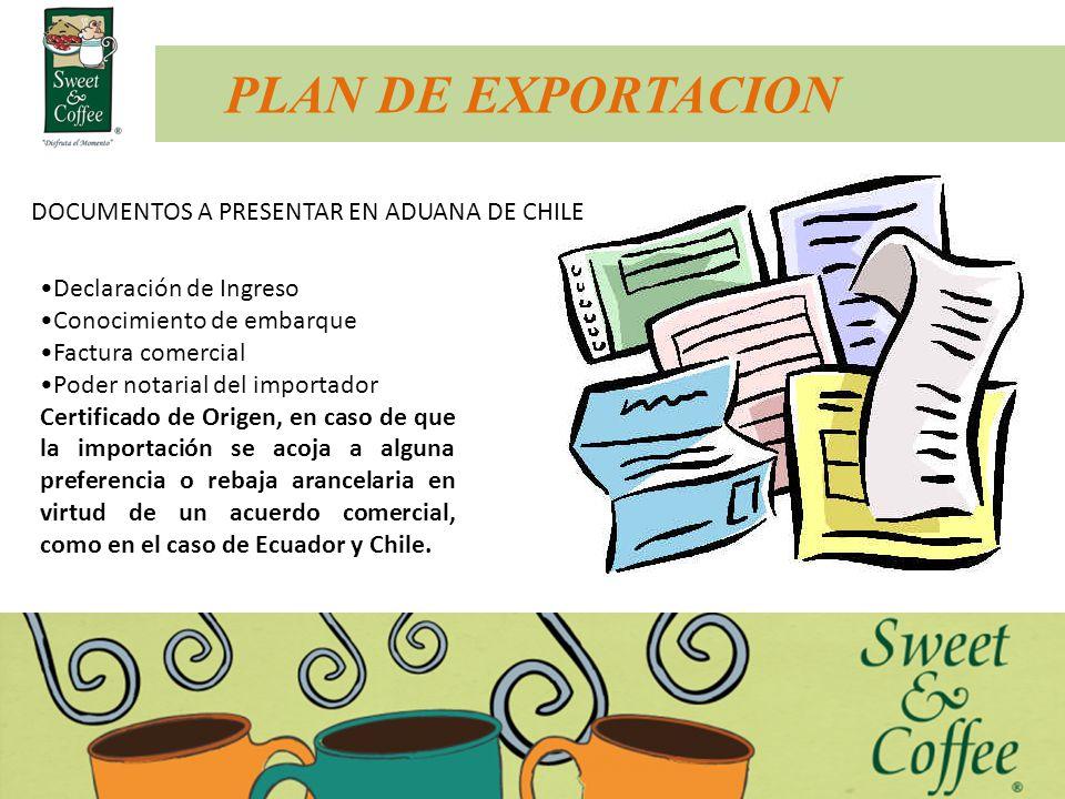 PLAN DE EXPORTACION DOCUMENTOS A PRESENTAR EN ADUANA DE CHILE