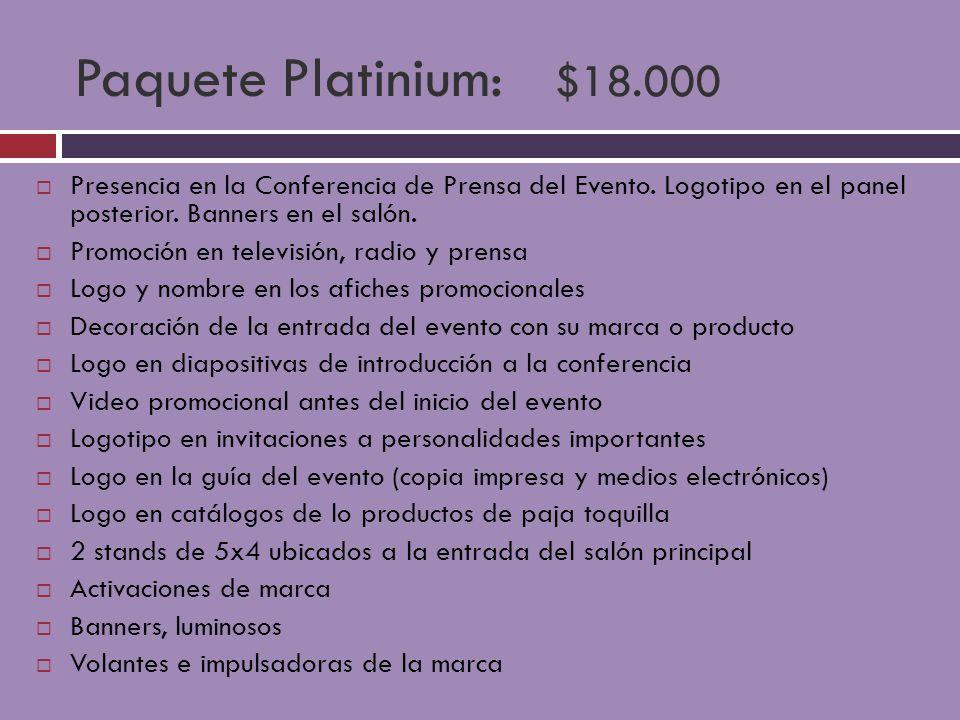 Paquete Platinium: $18.000 Presencia en la Conferencia de Prensa del Evento. Logotipo en el panel posterior. Banners en el salón.