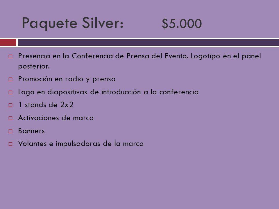 Paquete Silver: $5.000 Presencia en la Conferencia de Prensa del Evento. Logotipo en el panel posterior.