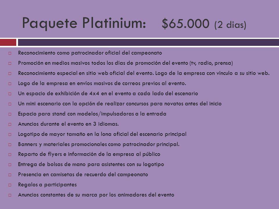 Paquete Platinium: $65.000 (2 dias)