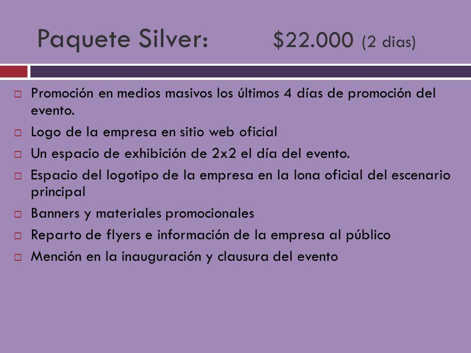 Paquete Silver: $22.000 (2 dias)