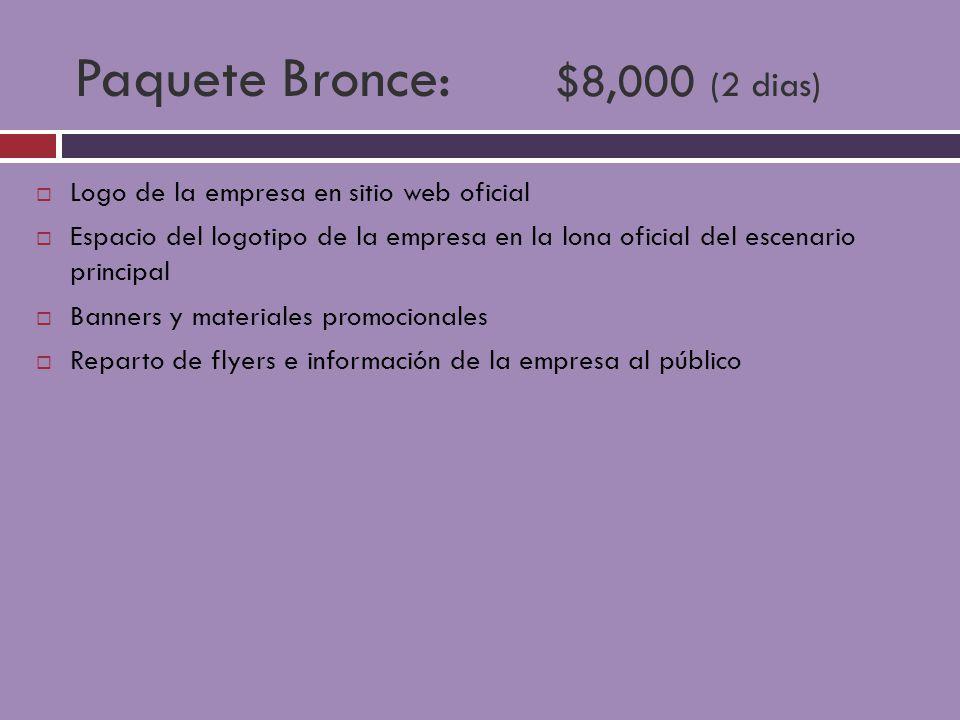Paquete Bronce: $8,000 (2 dias)