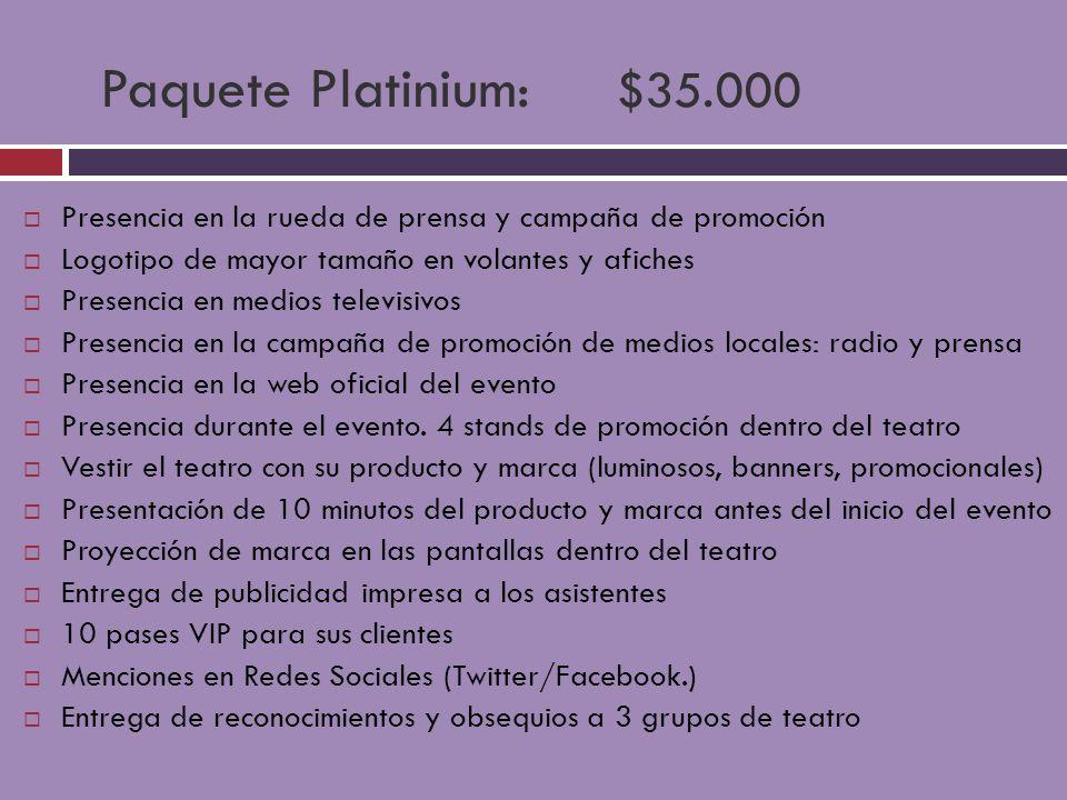 Paquete Platinium: $35.000 Presencia en la rueda de prensa y campaña de promoción. Logotipo de mayor tamaño en volantes y afiches.