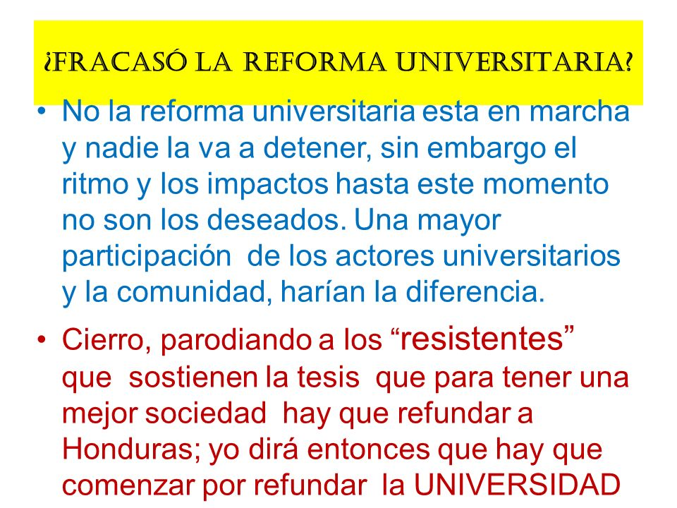 ¿FRACASÓ LA REFORMA UNIVERSITARIA