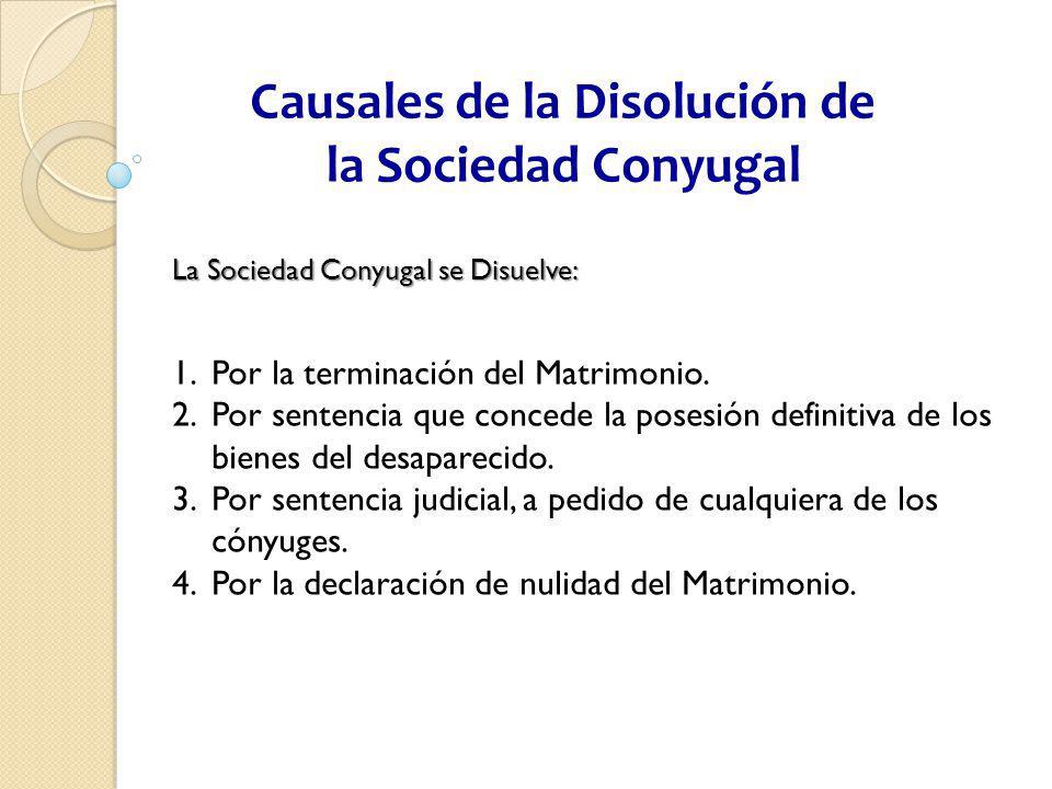 Causales de la Disolución de la Sociedad Conyugal