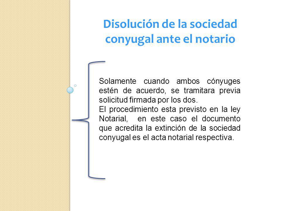 Disolución de la sociedad conyugal ante el notario