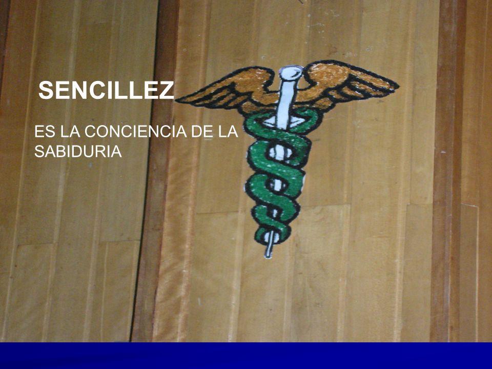 SENCILLEZ SENCILLEZ ES LA CONCIENCIA DE LA SABIDURIA