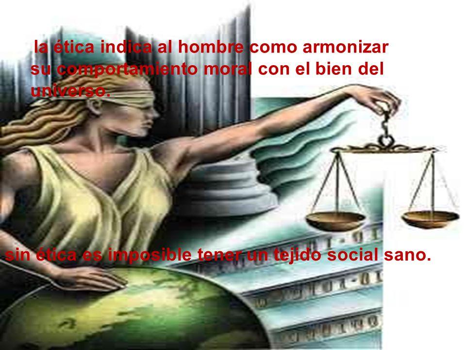 sin ética es imposible tener un tejido social sano.