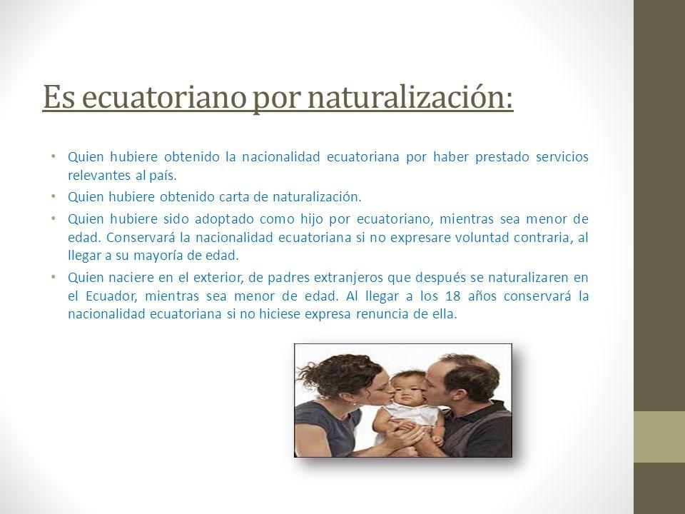 Es ecuatoriano por naturalización: