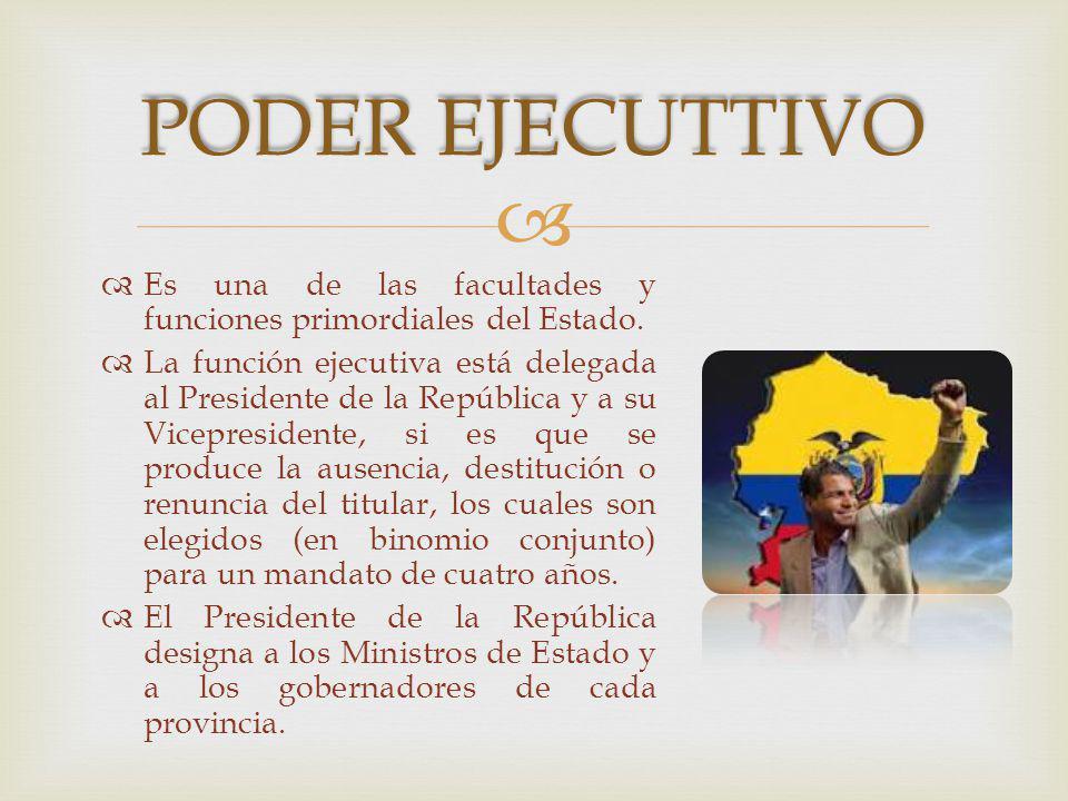 PODER EJECUTTIVO Es una de las facultades y funciones primordiales del Estado.