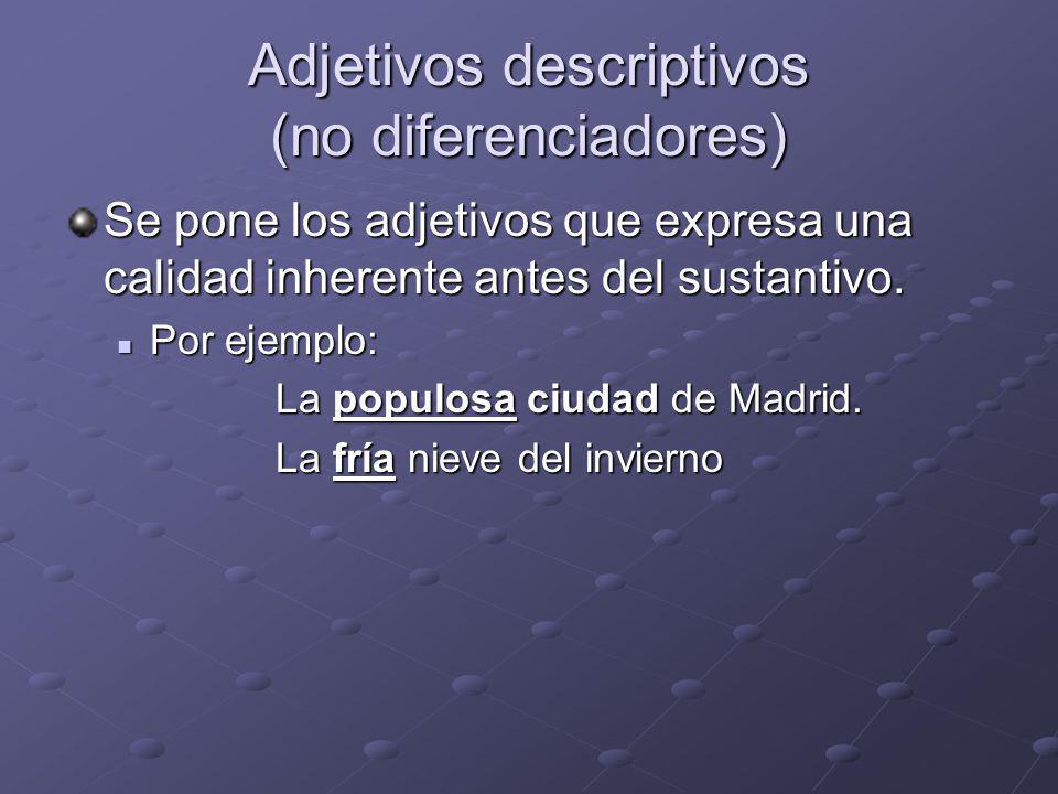 Adjetivos descriptivos (no diferenciadores)