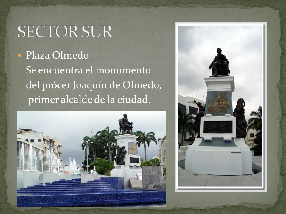 SECTOR SUR Plaza Olmedo Se encuentra el monumento
