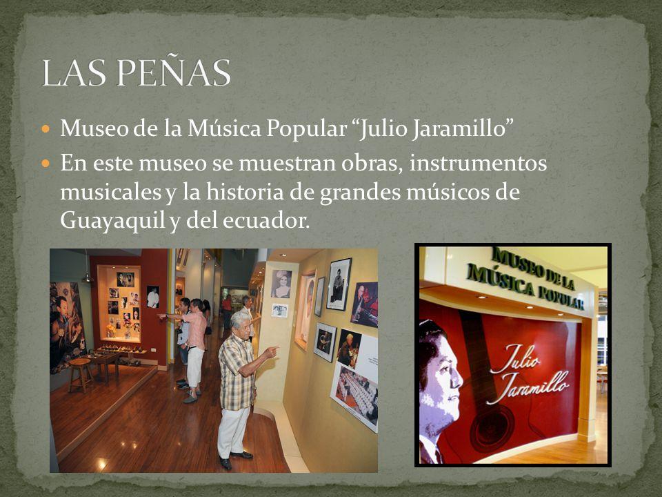 LAS PEÑAS Museo de la Música Popular Julio Jaramillo