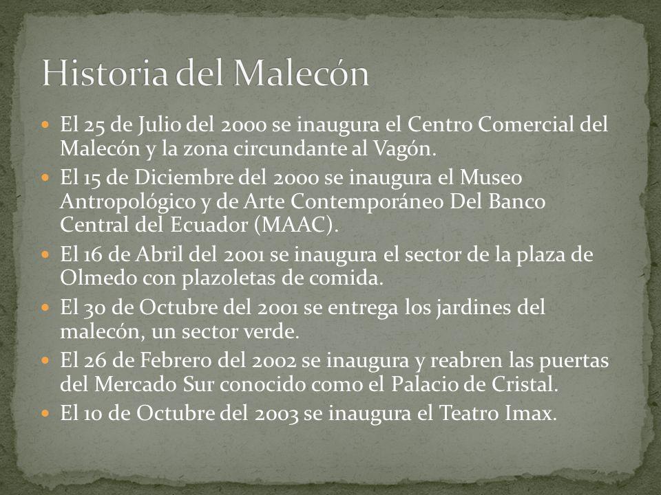 Historia del Malecón El 25 de Julio del 2000 se inaugura el Centro Comercial del Malecón y la zona circundante al Vagón.