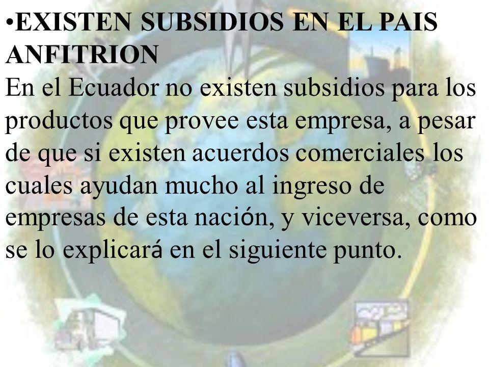 EXISTEN SUBSIDIOS EN EL PAIS ANFITRION