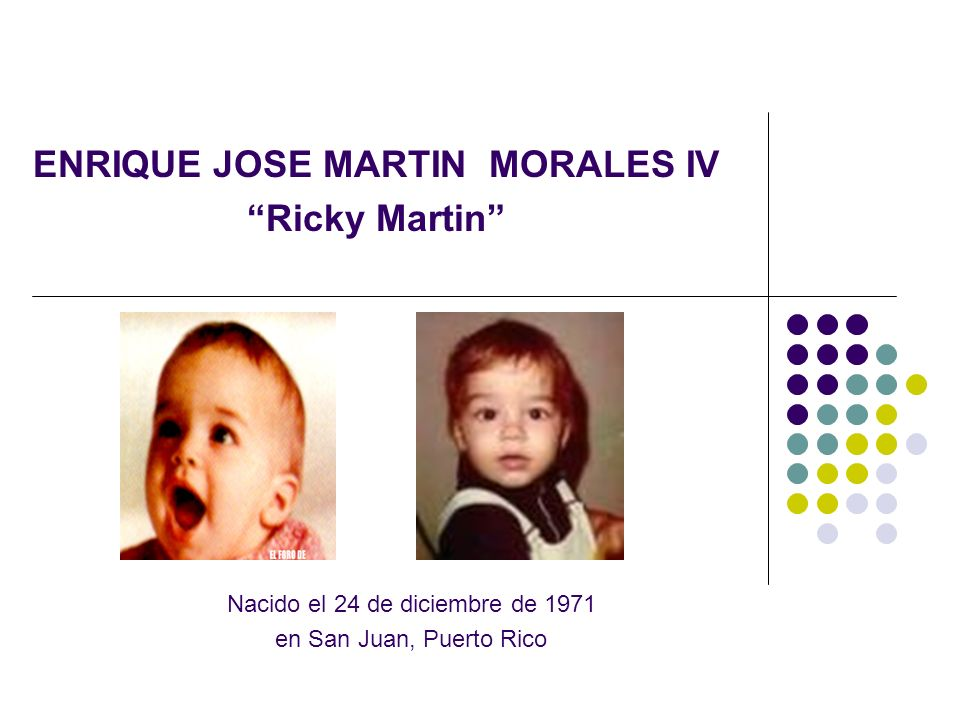 ENRIQUE JOSE MARTIN MORALES IV Ricky Martin