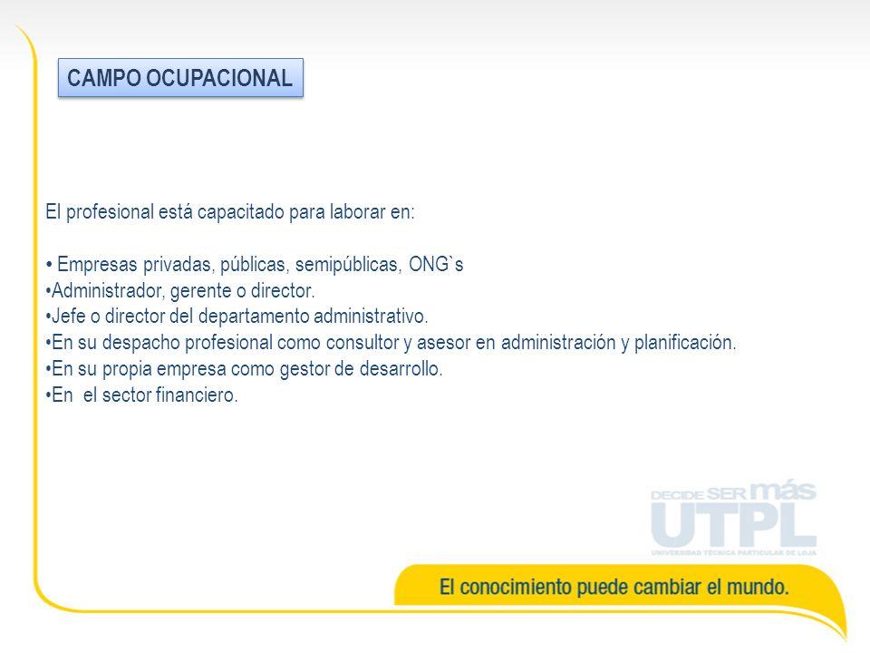 CAMPO OCUPACIONAL El profesional está capacitado para laborar en: